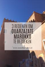 3 redenen om Ouarzazate Marokko te bezoeken