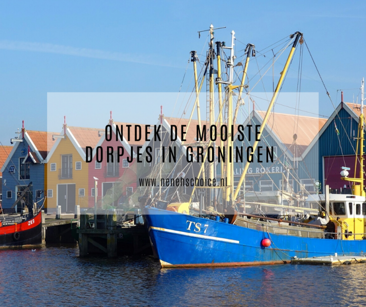 De mooiste dorpjes in Groningen | Neneh's Choice