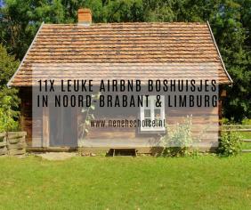 11x leuke airbnb boshuisjes in Noord-Brabant & Limburg