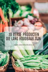 10 verse producten die lang houdbaar zijn