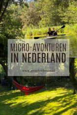 Zomerse micro-avonturen in Nederland